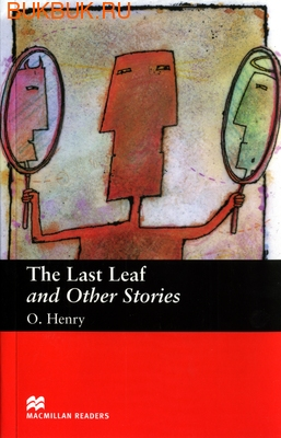 MACMILLAN THE LAST LEAF AND OTHER STORIES