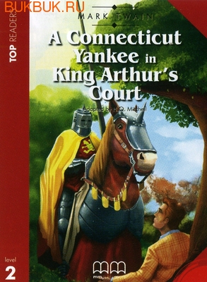 MM PUBLICATIONS A CONNECTICUT YANKEE IN KING ARTHUR'S COURT