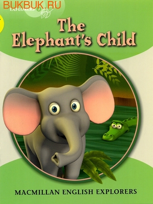 MACMILLAN THE ELEPHANT'S CHILD