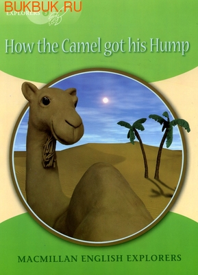 MACMILLAN HOW THE CAMEL GOT HIS HUMP