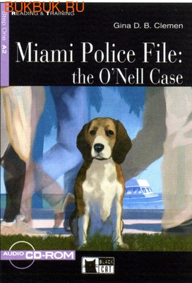 BLACK CAT - CIDEB MIAMI POLICE FILE:THE O'NELL CASE