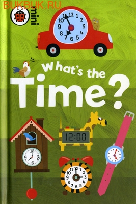 LADYBIRD WHAT'S THE TIME?
