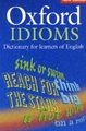 Oxford OXFORD IDIOMS DICTIONARY