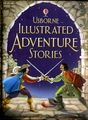 USBORNE USBORNE ILLUSTRATED ADVENTURE STORIES