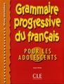 CLE INTERNATIONAL GRAMMAIRE PROGRESSIVE DU FRANCAIS POUR ADOLESCENTS