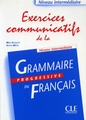 CLE INTERNATIONAL EXERCICES COMMUNICATIFS DE LA GRAMMAIRE PROGRESSIVE